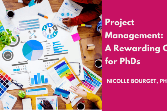 Project Management: A Rewarding Career for PhDs