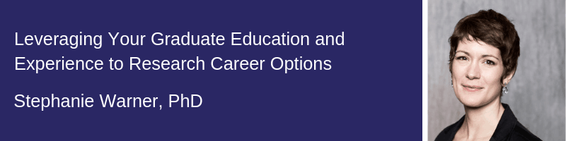 LEVERAGINT YOUR GRADUATE EDUCATION AND EXPERIENCE TO RESEARCH CAREER OPTIONS