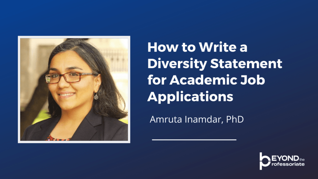 How to Write a Diversity Statement for Academic Job Applications. Amruta Inamdar, phD