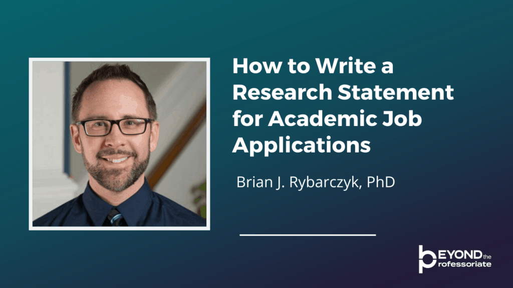 How to write a research statement for Academic Job Applications, Brian J. Rybarczyk, PhD