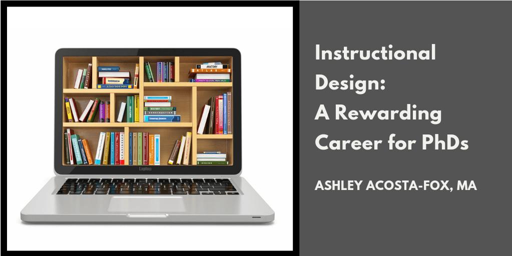 Instructional Design: A Rewarding Career for PhDs